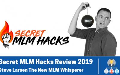Secret MLM Hacks Review   Steve Larsen The New MLM Whisperer?