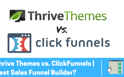 Thrive Themes vs ClickFunnels: Which Is The Best Sales Funnel Builder?