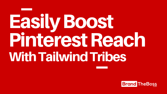boost pinterest with tailwind tribes